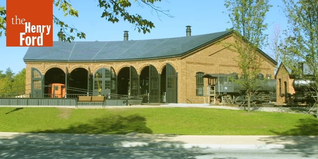 The Railroad Roundhouse - The Henry Ford